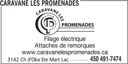 Caravane Les Promenades (450-491-7474) - Annonce illustrée======= - CARAVANE LES PROMENADES Filage électrique Attaches de remorques www.caravanelespromenades.ca 450 491-7474 3142 Ch d'Oka Ste Mart Lac --------