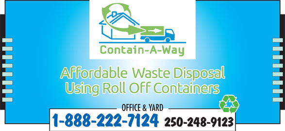 Contain-A-Way Services (250-248-9123) - Display Ad - OFFICE & YARD 1-888-222-7124 250-248-9123