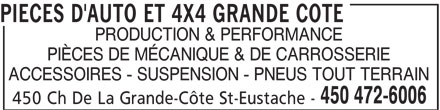 Pièces D'Auto Et 4x4 Grande Côte (450-472-6006) - Annonce illustrée======= - PIECES D'AUTO ET 4X4 GRANDE COTE PIÈCES DE MÉCANIQUE & DE CARROSSERIE ACCESSOIRES - SUSPENSION - PNEUS TOUT TERRAIN 450 472-6006 450 Ch De La Grande-Côte St-Eustache - PRODUCTION & PERFORMANCE