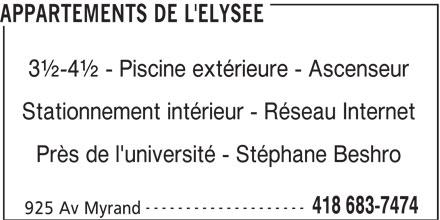 Appartements de L'Elysée (418-683-7474) - Annonce illustrée======= - Stationnement intérieur - Réseau Internet Près de l'université - Stéphane Beshro -------------------- 418 683-7474 925 Av Myrand APPARTEMENTS DE L'ELYSEE 3½-4½ - Piscine extérieure - Ascenseur