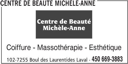 Centre de Beauté Michèle-Anne (450-669-3883) - Annonce illustrée======= - Coiffure - Massothérapie - Esthétique 450 669-3883 102-7255 Boul des Laurentides Laval - CENTRE DE BEAUTE MICHELE-ANNE
