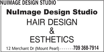 NuImage Design Studio (709-368-7914) - Display Ad - NUIMAGE DESIGN STUDIO HAIR DESIGN & ESTHETICS 709 368-7914 12 Merchant Dr (Mount Pearl) -------