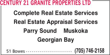 Century 21 Granite Properties Ltd (705-746-2158) - Display Ad - CENTURY 21 GRANITE PROPERTIES LTD Real Estate Appraisal Services Parry Sound    Muskoka Georgian Bay (705) 746-2158 51 Bowes ----------------------- Complete Real Estate Services