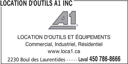 Location d'outils A1 Inc (450-786-8666) - Annonce illustrée======= - 450 786-8666 Laval LOCATION D'OUTILS A1 INC LOCATION D'OUTILS ET ÉQUIPEMENTS Commercial, Industriel, Résidentiel www.loca1.ca 2230 Boul des Laurentides -----