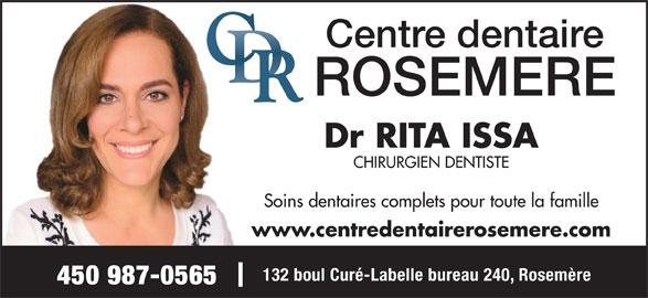 Centre Dentaire Rosemère (450-979-7626) - Annonce illustrée======= - Centre dentaire ROSEMERE Dr RITA ISSA CHIRURGIEN DENTISTE Soins dentaires complets pour toute la famille www.centredentairerosemere.com 132 boul Curé-Labelle bureau 240, Rosemère 450 987-0565