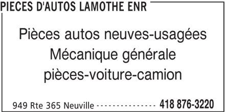Garage Pièces d'Autos Lamothe (418-876-3220) - Annonce illustrée======= - PIECES D'AUTOS LAMOTHE ENR Pièces autos neuves-usagées Mécanique générale pièces-voiture-camion --------------- 418 876-3220 949 Rte 365 Neuville