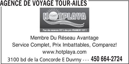 Hotplaya / Voyages Tour-Ailes Inc (450-664-2724) - Annonce illustrée======= - AGENCE DE VOYAGE TOUR-AILES Membre Du Réseau Avantage Service Complet, Prix Imbattables, Comparez! www.hotplaya.com 450 664-2724 3100 bd de la Concorde E Duvrny ---