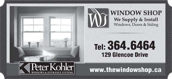 The Window Shop (709-364-6464) - Display Ad - 129 Glencoe Drive www.thewindowshop.ca Tel: 364.6464