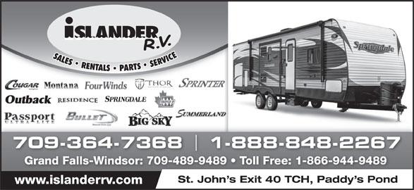 Islander R V Sales & Rentals (709-364-7368) - Display Ad - 1-888-848-2267 Grand Falls-Windsor: 709-489-9489   Toll Free: 1-866-944-9489 St. John s Exit 40 TCH, Paddy s Pond www.islanderrv.com 709-364-7368
