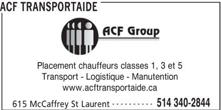 ACF Transportaide (514-340-2844) - Annonce illustrée======= - ACF TRANSPORTAIDE Placement chauffeurs classes 1, 3 et 5 Transport - Logistique - Manutention www.acftransportaide.ca ---------- 514 340-2844 615 McCaffrey St Laurent