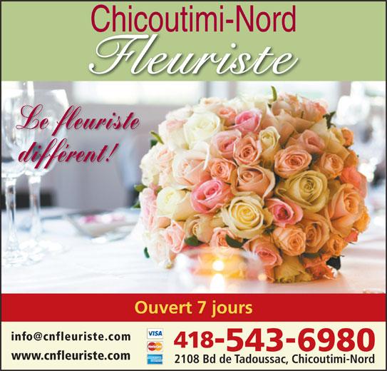 Chicoutimi-Nord Fleuriste (418-543-6980) - Annonce illustrée======= - Chicoutimi-Nord Le fleuriste différent! Ouvert 7 jours 418 5436980 www.cnfleuriste.com 2108 Bd de Tadoussac, Chicoutimi-Nord