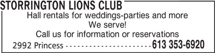Storrington Lions Club (613-353-6920) - Display Ad - STORRINGTON LIONS CLUB Hall rentals for weddings-parties and more We serve! Call us for information or reservations 613 353-6920 2992 Princess ----------------------