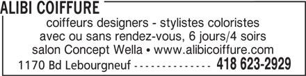 Alibi Coiffure (418-623-2929) - Annonce illustrée======= - coiffeurs designers - stylistes coloristes avec ou sans rendez-vous, 6 jours/4 soirs salon Concept Wella  www.alibicoiffure.com 418 623-2929 1170 Bd Lebourgneuf -------------- ALIBI COIFFURE