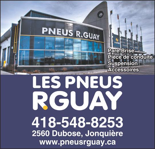 Pneus R Guay Ltee (418-548-8253) - Annonce illustrée======= - Pare-Brise Pièce de conduite Suspension Accessoires 418-548-8253 2560 Dubose, Jonquière www.pneusrguay.ca