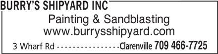 Burry's Shipyard Inc (709-466-7725) - Display Ad - Painting & Sandblasting www.burrysshipyard.com Clarenville 709 466-7725 3 Wharf Rd ---------------- BURRY S SHIPYARD INC