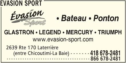 Evasion Sport (418-678-2481) - Annonce illustrée======= - EVASION SPORT  Bateau  Ponton GLASTRON LEGEND MERCURY TRIUMPH www.evasion-sport.com 2639 Rte 170 Laterrière (entre Chicoutimi-La Baie) - - - - - - - 418 678-2481 ------------------------------------- 866 678-2481