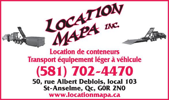Location MAPA (418-885-8414) - Annonce illustrée======= - Location de conteneurs Transport équipement léger à véhicule (581) 702-4470 50, rue Albert Deblois, local 103 St-Anselme, Qc, G0R 2N0 www.locationmapa.ca
