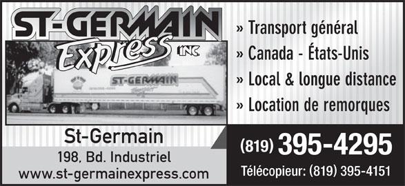 St-Germain Express Inc (819-395-4295) - Annonce illustrée======= - » Transport général » Canada - États-Unis » Local & longue distance » Location de remorques St-Germain 819 395-4295 198, Bd. Industriel Télécopieur: 819 395-4151 www.st-germainexpress.com