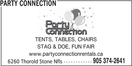 Party Connection (905-374-2641) - Display Ad - STAG & DOE, FUN FAIR www.partyconnectionrentals.ca 905 374-2641 6260 Thorold Stone Nfls ------------ TENTS, TABLES, CHAIRS PARTY CONNECTION