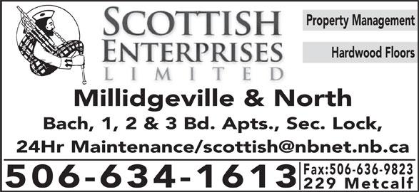 Scottish Enterprises Ltd (506-634-1613) - Display Ad - Property Management Hardwood Floors Millidgeville & North Bach, 1, 2 & 3 Bd. Apts., Sec. Lock, Fax:506-636-9823 506-634-1613 229 Metcalf