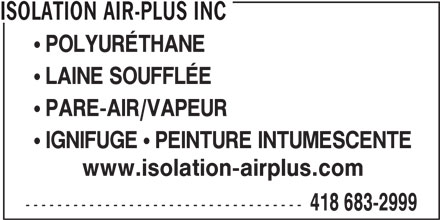 Isolation Air-Plus Inc (418-683-2999) - Annonce illustrée======= - ISOLATION AIR-PLUS INC ! POLYURÉTHANE ! LAINE SOUFFLÉE ! PARE-AIR/VAPEUR ! IGNIFUGE ! PEINTURE INTUMESCENTE www.isolation-airplus.com ----------------------------------- 418 683-2999