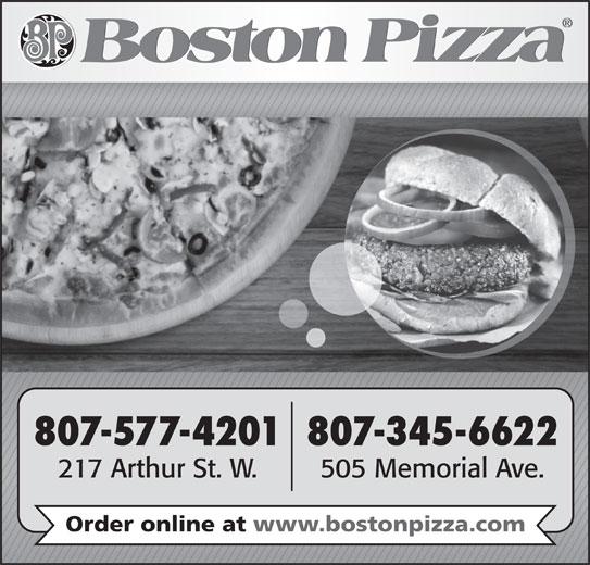 Boston Pizza (807-577-4201) - Annonce illustrée======= - 807-577-4201 807-345-6622 217 Arthur St. W. 505 Memorial Ave. Order online at www.bostonpizza.com