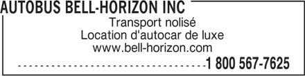 Autobus Bell-Horizon Inc (1-800-567-7625) - Annonce illustrée======= - Transport nolisé Location d'autocar de luxe www.bell-horizon.com 1 800 567-7625 ---------------------------------- AUTOBUS BELL-HORIZON INC
