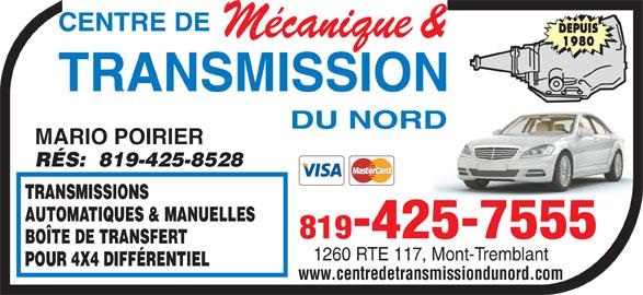 Centre de Transmission du Nord (819-425-7555) - Annonce illustrée======= - DEPUIS 1980 centre de transmission du nord MARIO POIRIER RÉS:  819-425-8528 819-425-7555 1260 RTE 117, Mont-Tremblant www.centredetransmissiondunord.com