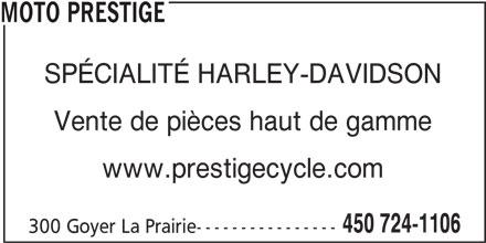 Moto Prestige (450-724-1106) - Annonce illustrée======= - MOTO PRESTIGE SPÉCIALITÉ HARLEY-DAVIDSON www.prestigecycle.com 450 724-1106 300 Goyer La Prairie---------------- Vente de pièces haut de gamme