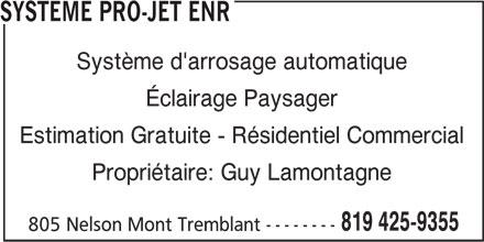 Système Pro-Jet Enr (819-425-9355) - Annonce illustrée======= - Estimation Gratuite - Résidentiel Commercial Propriétaire: Guy Lamontagne 819 425-9355 805 Nelson Mont Tremblant -------- SYSTEME PRO-JET ENR Éclairage Paysager Système d'arrosage automatique