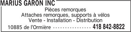 Marius Garon Inc (418-842-8822) - Annonce illustrée======= - MARIUS GARON INC Pièces remorques Attaches remorques, supports à vélos Vente - Installation - Distribution 418 842-8822 10885 de l'Ormière----------------