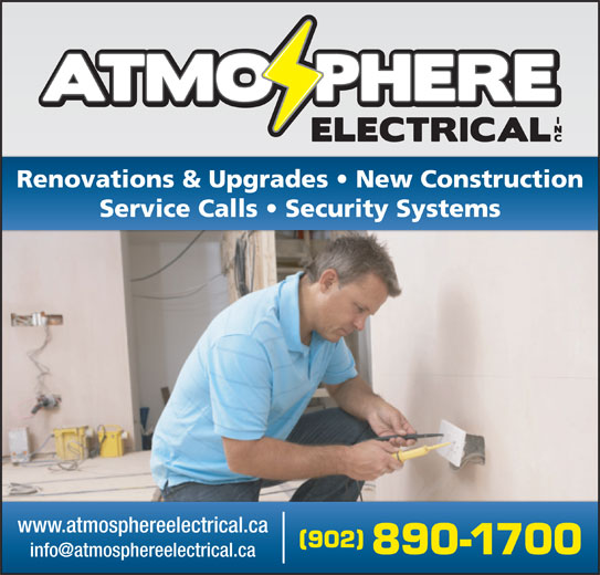 Atmosphere Electrical Inc (902-890-1700) - Display Ad - Renovations & Upgrades   New Construction Service Calls   Security Systems www.atmosphereelectrical.ca 902 890-1700