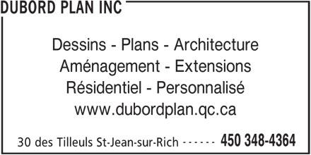 Dubord Plan Inc (450-348-4364) - Annonce illustrée======= - DUBORD PLAN INC Dessins - Plans - Architecture Aménagement - Extensions Résidentiel - Personnalisé www.dubordplan.qc.ca ------ 450 348-4364 30 des Tilleuls St-Jean-sur-Rich