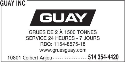 Guay Inc (514-354-4420) - Annonce illustrée======= - 514 354-4420 10801 Colbert Anjou--------------- GUAY INC GRUES DE 2 À 1500 TONNES SERVICE 24 HEURES - 7 JOURS RBQ: 1154-8575-18 www.gruesguay.com