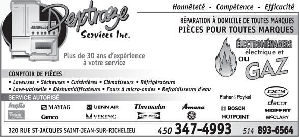 Dextraze Service Inc (450-347-4993) - Annonce illustrée======= - Honnêteté  -  Compétence  -  Efficacité RÉPARATION À DOMICILE DE TOUTES MARQUES PIÈCES POUR TOUTES MARQUES Plus de 30 ans d expérience à votre service COMPTOIR DE PIÈCES Laveuses   Sécheuses   Cuisinières   Climatiseurs   Réfrigérateurs Lave-vaisselle   Déshumidificateurs   Fours à micro-ondes   Refroidisseurs d eau SERVICE AUTORISÉ 320 RUE ST-JACQUES SAINT-JEAN-SUR-RICHELIEU
