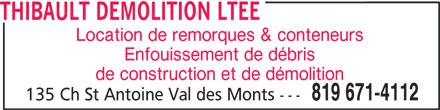 Thibault Démolition Ltée (819-671-4112) - Annonce illustrée======= - Enfouissement de débris de construction et de démolition 819 671-4112 135 Ch St Antoine Val des Monts --- THIBAULT DEMOLITION LTEE Location de remorques & conteneurs