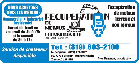 Récupération De Métaux BV (819-474-3820) - Annonce illustrée======= - 9016-7941 Québec Inc. (819) 803-2100 Service de conteneur 1637, rue Sigouin, Drummondville disponible Yvan Bergeron, propriétaire (Québec) J2C 5R7 Télécopieur : (819) 474-3821