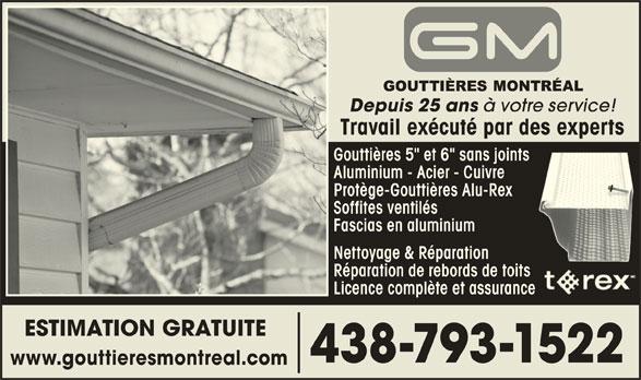"""Gouttières Montréal (514-823-9222) - Annonce illustrée======= - www.gouttieresmontreal.com Fascias en aluminium Nettoyage & Réparation Réparation de rebords de toits Licence complète et assurance ESTIMATION GRATUITE 438-793-1522 Depuis 25 ans à votre service! Travail exécuté par des experts Gouttières 5"""" et 6"""" sans joints Aluminium - Acier - Cuivre Protège-Gouttières Alu-Rex Soffites ventilés"""