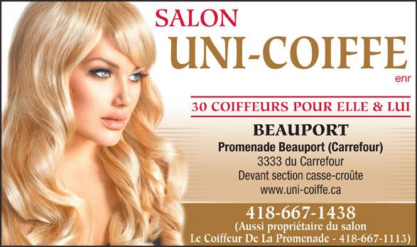 Salon Uni-Coiffe Enr (418-667-1438) - Annonce illustrée======= - SALON UNI-COIFFE enr 30 COIFFEURS POUR ELLE & LUI BEAUPORT Promenade Beauport (Carrefour) 3333 du Carrefour Devant section casse-croûte www.uni-coiffe.ca 418-667-1438 (Aussi propriétaire du salon Le Coiffeur De La Promenade - 418-667-1113)