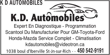K D Automobiles (450-542-9191) - Annonce illustrée======= - Scantool Du Manufacturier Pour GM-Toyota-Ford Honda-Mazda Service Complet - Climatisation 450 542-9191 1038 boul d'Iberville St-Jn-sur-Rich - - Expert En Diagnostique - Programmation K D AUTOMOBILES