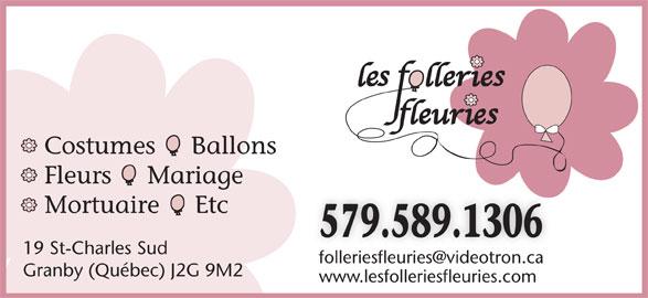 Les Folleries Fleuries (450-375-1960) - Annonce illustrée======= - Costumes     Ballons Fleurs     Mariage Mortuaire     Etc 579.589.1306 19 St-Charles Sud Granby (Québec) J2G 9M2 www.lesfolleriesfleuries.com