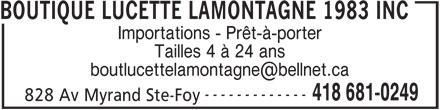 Boutique Lucette Lamontagne (418-681-0249) - Annonce illustrée======= - BOUTIQUE LUCETTE LAMONTAGNE 1983 INC Importations - Prêt-à-porter Tailles 4 à 24 ans ------------- 418 681-0249 828 Av Myrand Ste-Foy