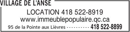 Village de l'Anse (418-522-8899) - Annonce illustrée======= - VILLAGE DE L'ANSE LOCATION 418 522-8919 www.immeublepopulaire.qc.ca 95 de la Pointe aux Lièvres ---------- 418 522-8899