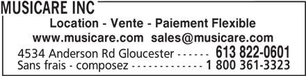 Musicare Inc (613-822-0601) - Annonce illustrée======= - 4534 Anderson Rd Gloucester ------ Sans frais - composez ------------- 1 800 361-3323 MUSICARE INC 613 822-0601 Location - Vente - Paiement Flexible
