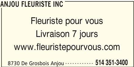 Anjou Fleuriste Inc (514-351-3400) - Annonce illustrée======= - 514 351-3400 8730 De Grosbois Anjou ANJOU FLEURISTE INC Fleuriste pour vous ANJOU FLEURISTE INC Livraison 7 jours www.fleuristepourvous.com ------------
