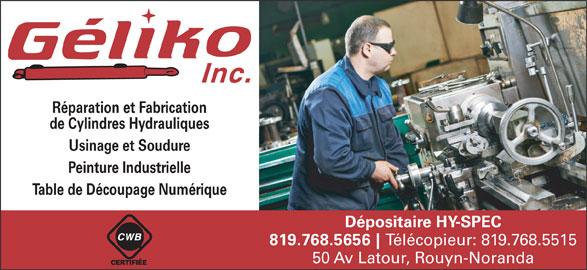 Géliko Inc (819-768-5656) - Annonce illustrée======= - Table de Découpage Numérique Dépositaire HY-SPEC 819.768.5656 Télécopieur: 819.768.5515 50 Av Latour, Rouyn-Noranda Usinage et Soudure Peinture Industrielle Réparation et Fabrication de Cylindres Hydrauliques