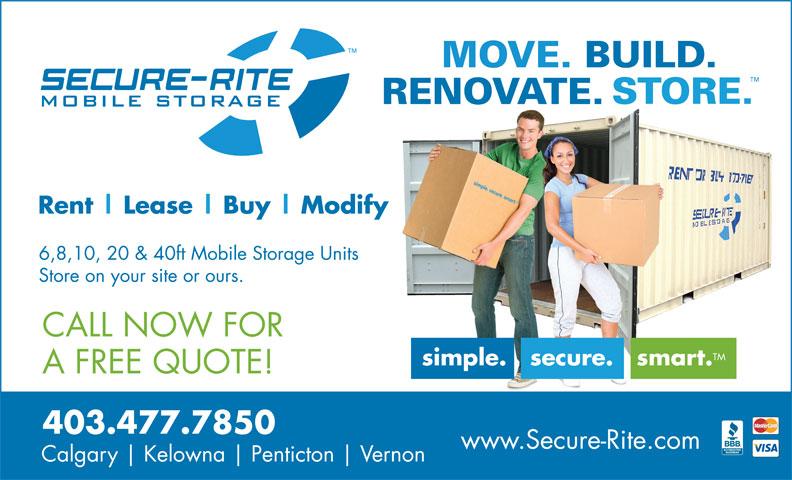 Secure-Rite Mobile Storage (403-477-7850) - Display Ad - 403.477.7850 Calgary Kelowna Penticton Vernon 403.477.7850 Calgary Kelowna Penticton Vernon