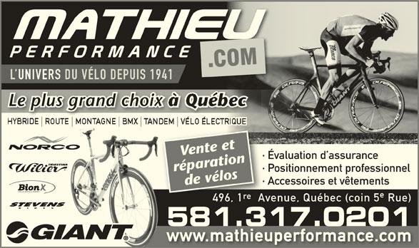 Mathieu Performance.com (418-524-2650) - Annonce illustrée======= - L UNIVER DU VÉLO DEPUIS 194 Le plus grand cho Le plus grand ch UE Vente et · Évaluation d assurance réparation · Positionnement professionnel · Accessoires et vêtements· A de vélos VÉLO INTELLIGENT re 496, 1  Avenue, Québec (coin 5 Rue) STEVENS BI 581.317.0201581.317.0201 www.mathieuperformance.comhieup