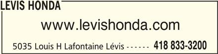 Lévy Honda (418-833-3200) - Annonce illustrée======= - LEVIS HONDA LEVIS HONDA www.levishonda.com 418 833-3200 5035 Louis H Lafontaine Lévis ------