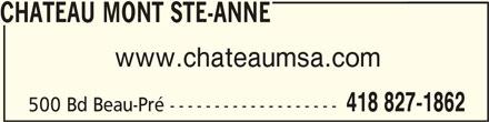 Château Mont Ste-Anne (418-827-1862) - Annonce illustrée======= - CHATEAU MONT STE-ANNECHATEAU MONT STE-ANNE CHATEAU MONT STE-ANNE www.chateaumsa.com 418 827-1862 500 Bd Beau-Pré -------------------